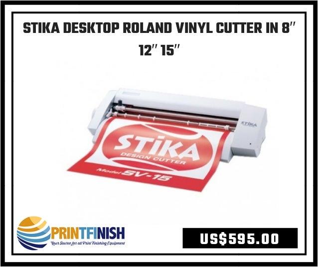 Buy Stika Desktop Roland Vinyl Cutter In 8″ 12″ 15″ Roland
