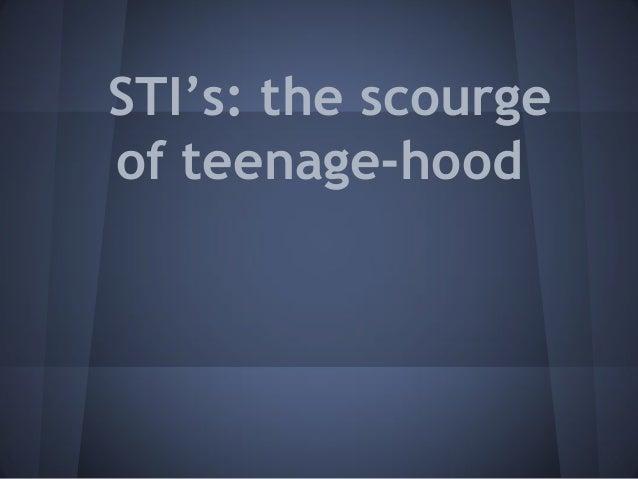 STI's: the scourge of teenage-hood