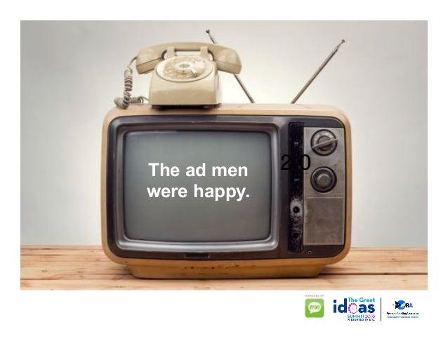 2.0The ad men were happy.