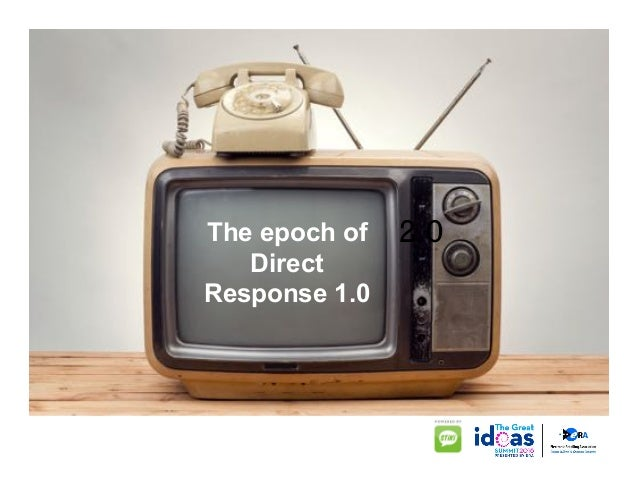 2.0The epoch of Direct Response 1.0