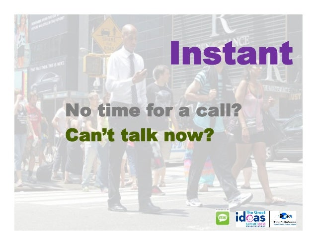 Consumers hesitate to call when others are near; but a text is never overheard. . Discreet