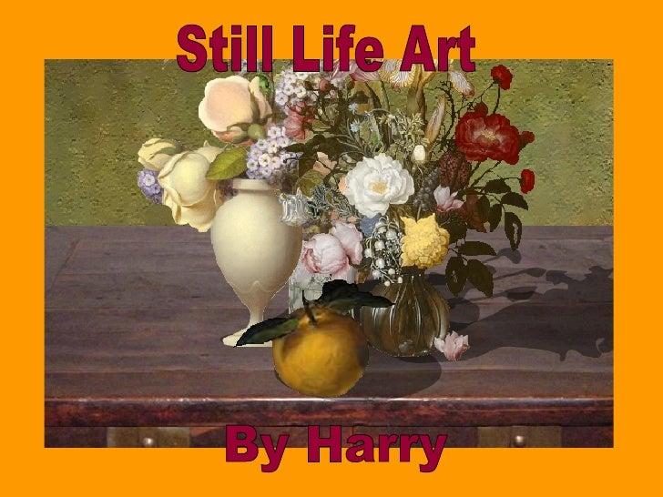 Still Life Art By Harry