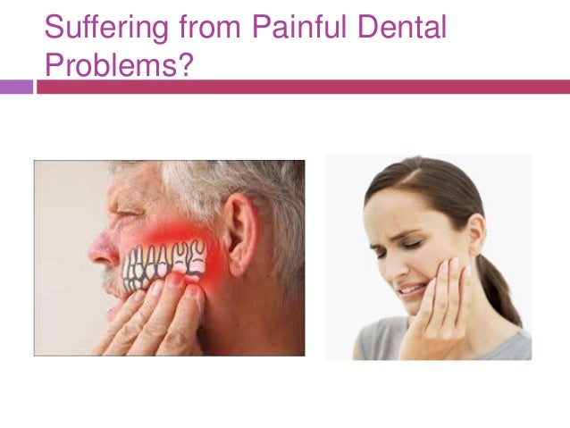 Suffering from Painful Dental Problems?