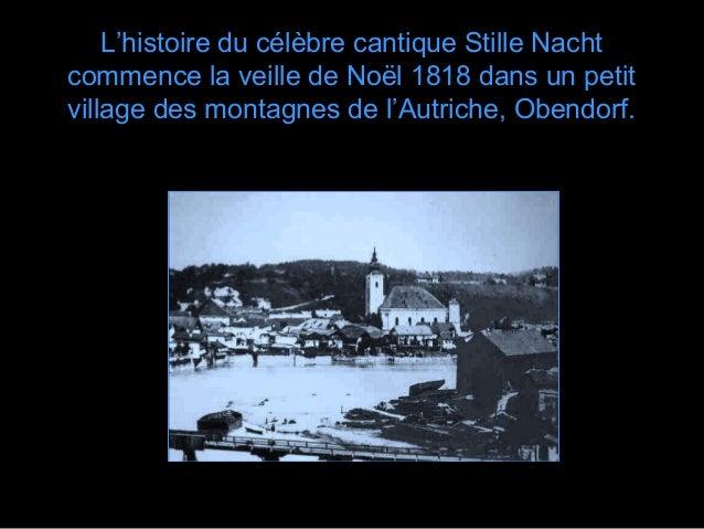 L'histoire du célèbre cantique Stille Nacht commence la veille de Noël 1818 dans un petit village des montagnes de l'Autri...