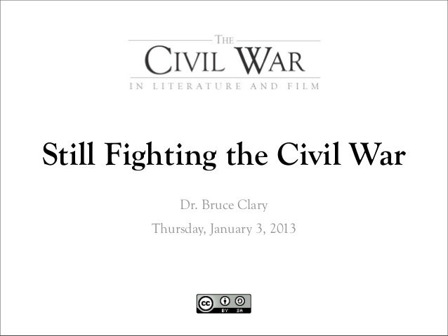 Still Fighting the Civil War            Dr. Bruce Clary        Thursday, January 3, 2013