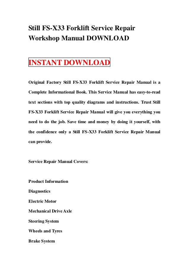 Still FS-X33 Forklift Service RepairWorkshop Manual DOWNLOADINSTANT DOWNLOADOriginal Factory Still FS-X33 Forklift Service...