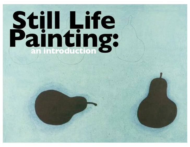 Still LifePainting:  an introduction