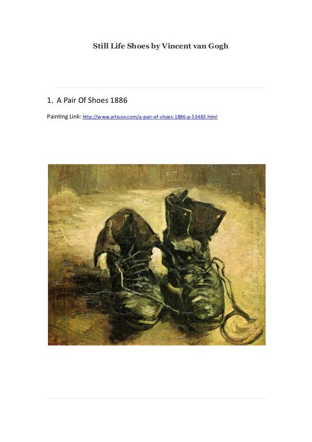 Still Life Shoes by Vincent van Gogh  1. A Pair Of Shoes 1886 Painting Link: http://www.artisoo.com/a-pair-of-shoes-1886-p...