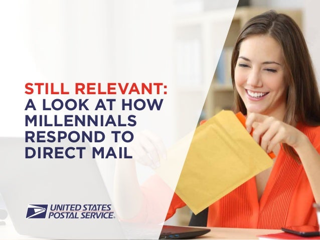 STILL RELEVANT: A LOOK AT HOW MILLENNIALS RESPOND TO DIRECT MAIL