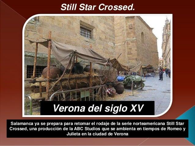 Still Star Crossed. Salamanca ya se prepara para retomar el rodaje de la serie norteamericana Still Star Crossed, una prod...