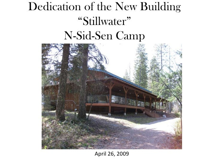 "Dedication of the New Building ""Stillwater"" N-Sid-Sen Camp April 26, 2009"