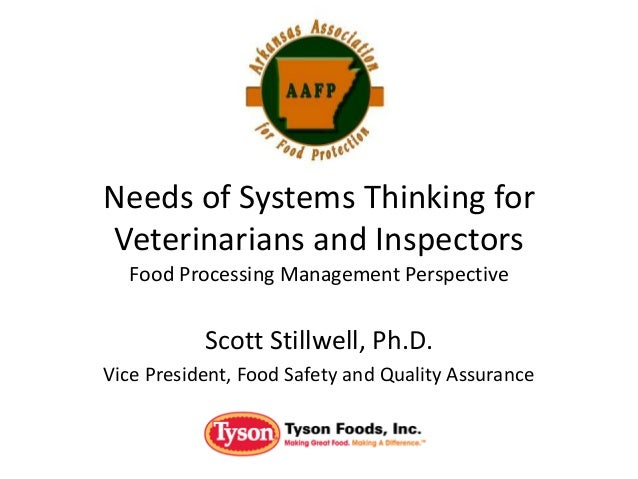 Needs of Systems Thinking for Veterinarians and Inspectors Food Processing Management Perspective Scott Stillwell, Ph.D. V...
