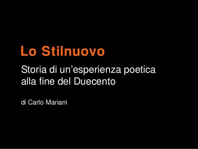 Lo Stilnuovo Storia di un'esperienza poetica alla fine del Duecento di Carlo Mariani