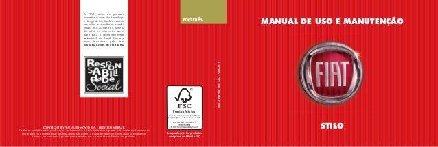 PORTUGUÊS Stilo-Impresso60355267-VIII/2010 A FIAT, além de produzir automóveis com alta tecnologia e design único, também ...