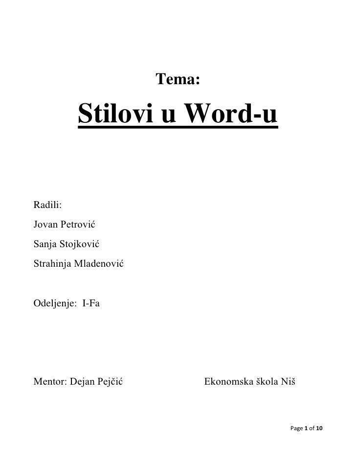 Tema:          Stilovi u Word-uRadili:Jovan PetrovićSanja StojkovićStrahinja MladenovićOdeljenje: I-FaMentor: Dejan Pejčić...