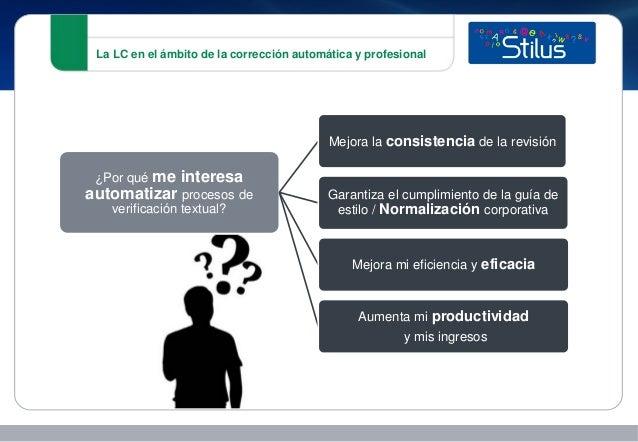La LC en el ámbito de la corrección automática y profesional ¿Por qué me interesa automatizar procesos de verificación tex...