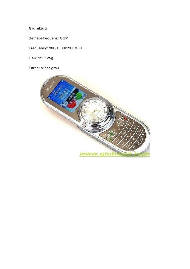 Grundzug  Betriebsfrequenz: GSM  Frequency: 900/1800/1900MHz  Gewicht: 125g  Farbe: silber-grau