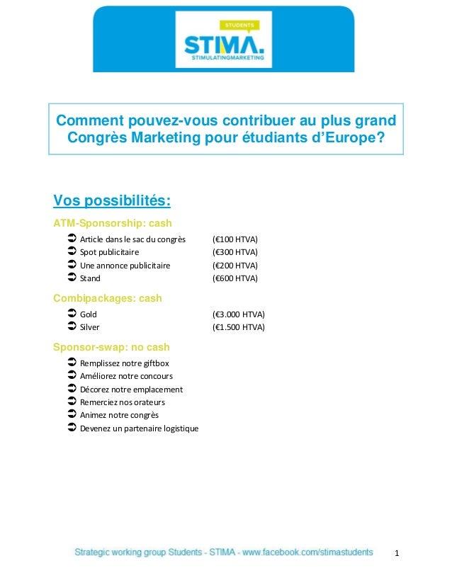 1  Comment pouvez-vous contribuer au plus grand Congrès Marketing pour étudiants d'Europe?  Vos possibilités:  ATM-Sponsor...