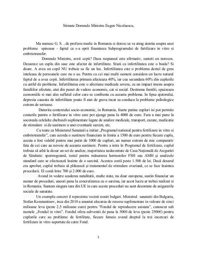 Stimate Domnule Ministru Eugen Nicolaescu, Ma numesc G. S. , de profesie medic in Romania si doresc sa va atrag atentia as...