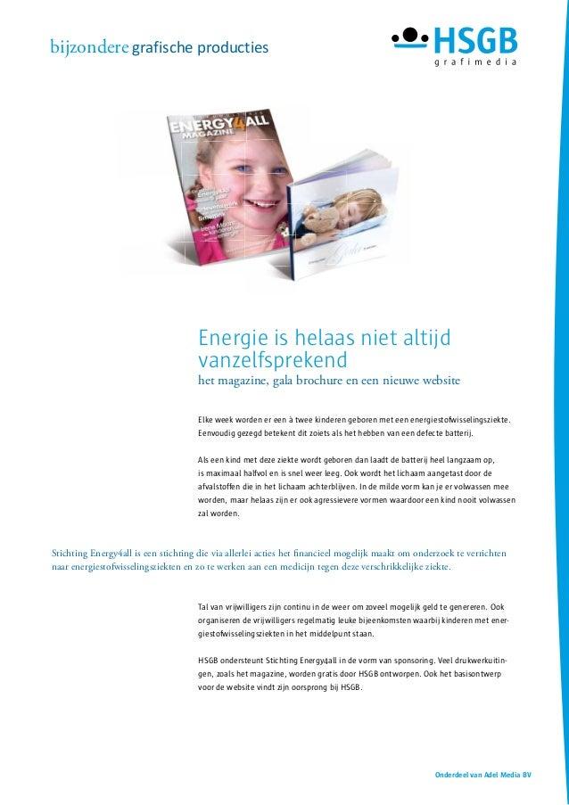 Onderdeel van Adel Media BV bijzondere grafische producties Energie is helaas niet altijd vanzelfsprekend het magazine, ga...