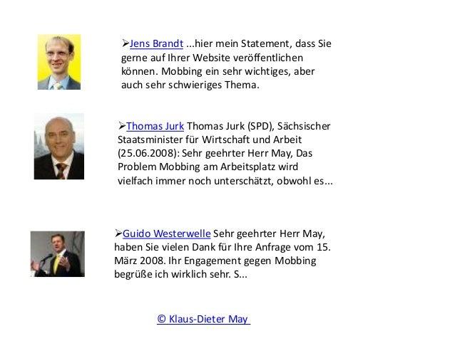 Jens Brandt ...hier mein Statement, dass Sie gerne auf Ihrer Website veröffentlichen können. Mobbing ein sehr wichtiges, ...