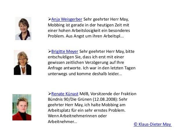 Anja Weisgerber Sehr geehrter Herr May, Mobbing ist gerade in der heutigen Zeit mit einer hohen Arbeitslosigkeit ein beso...