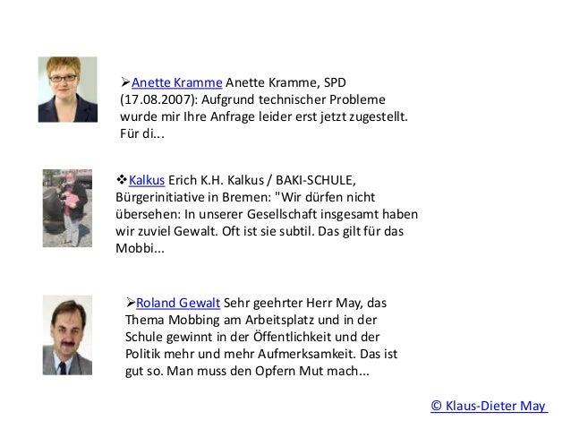 Anette Kramme Anette Kramme, SPD (17.08.2007): Aufgrund technischer Probleme wurde mir Ihre Anfrage leider erst jetzt zug...
