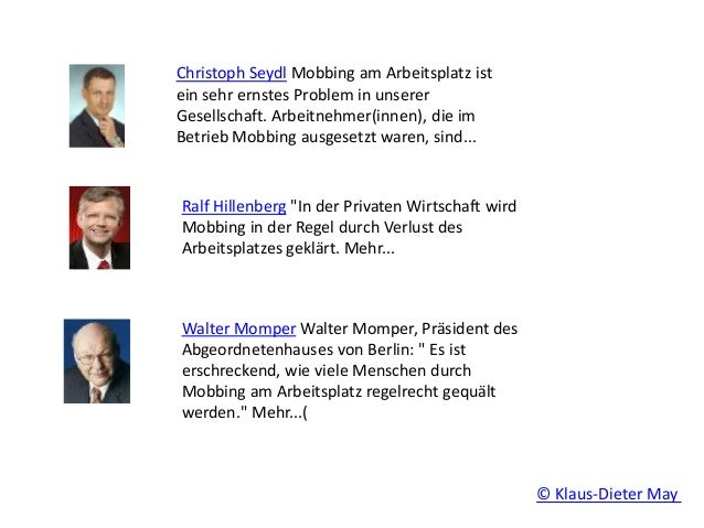 Christoph Seydl Mobbing am Arbeitsplatz ist ein sehr ernstes Problem in unserer Gesellschaft. Arbeitnehmer(innen), die im ...