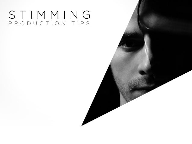 STIMMING PRODUCTION  TIPS