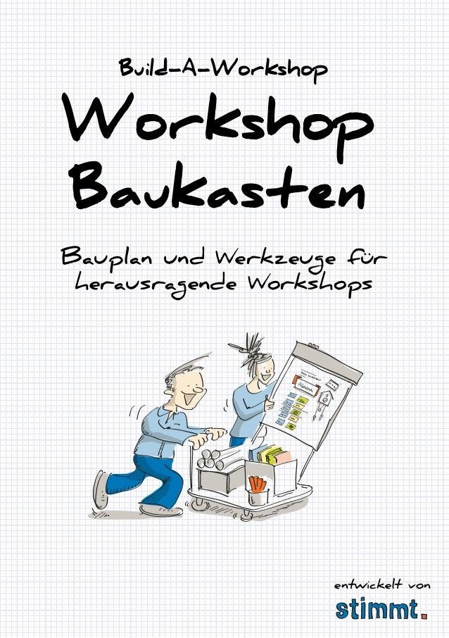 Bauplan und Werkzeuge für herausragende Workshops Workshop Baukasten Build-A-Workshop entwickelt von