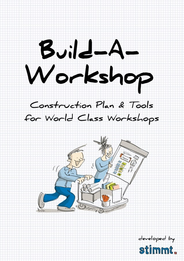 Construction Plan & Tools for World Class Workshops Build-A- Workshop developed by