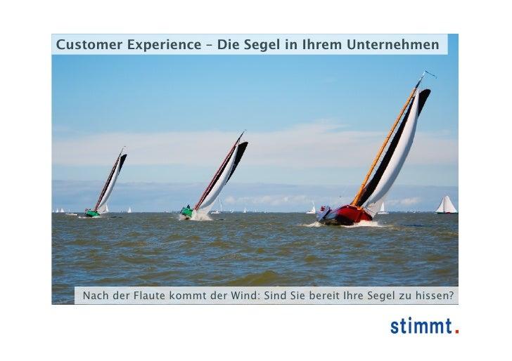 Customer Experience – Die Segel in Ihrem Unternehmen        Nach der Flaute kommt der Wind: Sind Sie bereit Ihre Segel zu ...