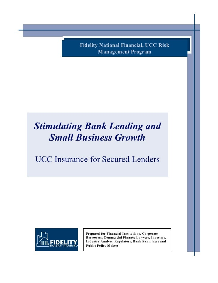 Fidelity National Financial, UCC Risk                    Management Program     Stimulating Bank Lending and     Small Bus...