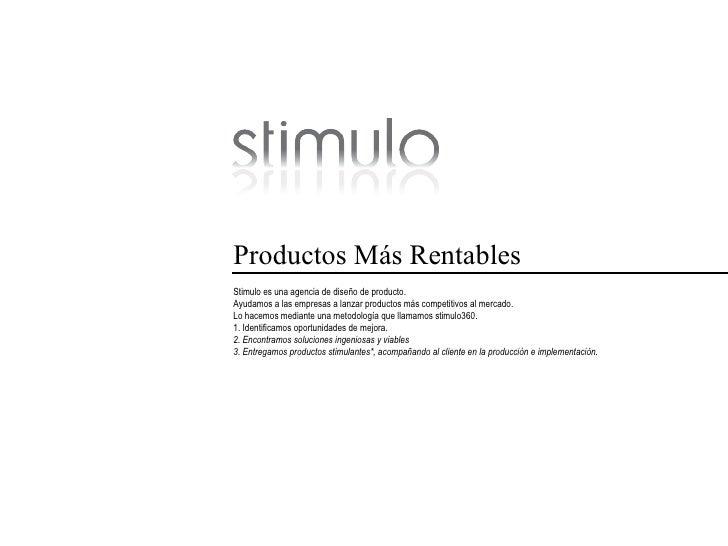Productos Más Rentables Stimulo es una agencia de diseño de producto. Ayudamos a las empresas a lanzar productos más compe...