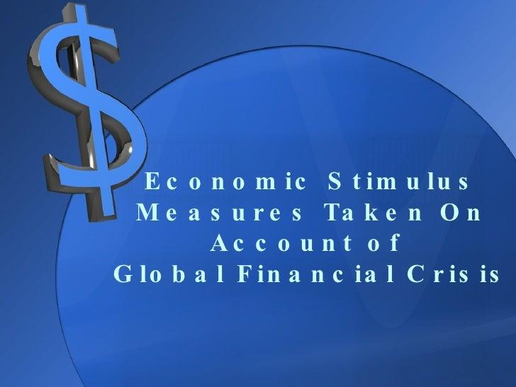 Economic Stimulus Measures Taken On Account of  Global Financial Crisis