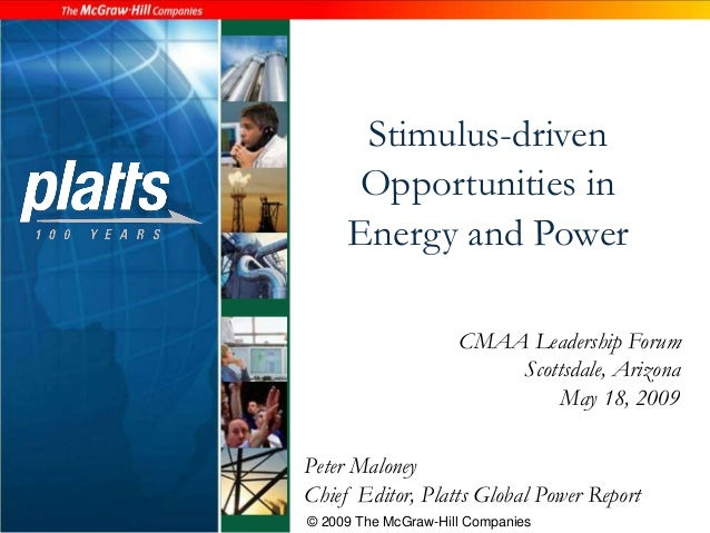 Stimulus-driven  Opportunities in  Energy and Power  CMAA Leadership Forum  Scottsdale, Arizona  May 18, 2009  Peter Malon...