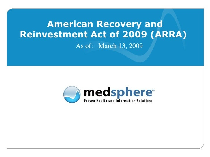 American Recovery and Reinvestment Act of 2009 (ARRA)   As of:  March 13, 2009