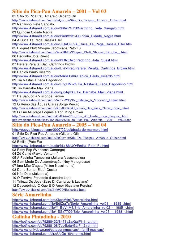 Sítio do Pica-Pau Amarelo – 2001 – Vol 0301 Sitio do Pica Pau Amarelo Gilberto Gilhttp://www.4shared.com/audio/IuQqrr_n/St...