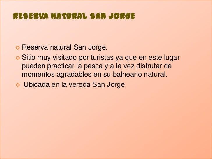 RESERVA NATURAL SAN JORGE<br />Reserva natural San Jorge.<br />Sitio muy visitado por turistas ya que en este lugar pueden...