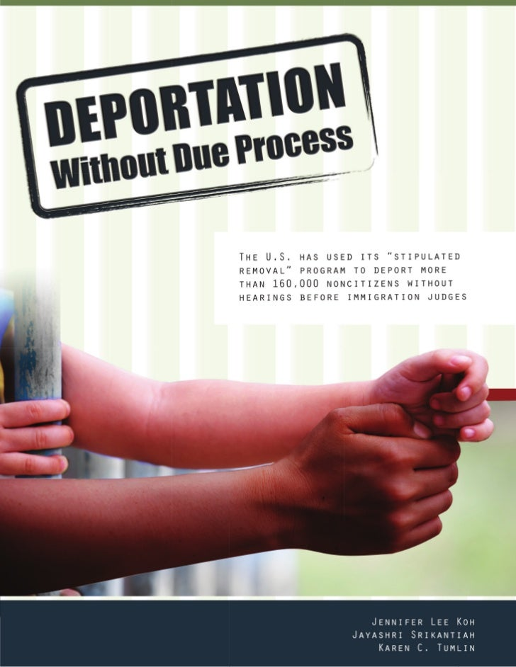 """Deportation Without Due Process The U.S. has used its """"stipulated removal"""" program to deport morethan 160,000 noncitizens ..."""