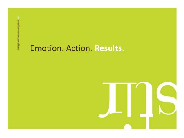 Emotion. Action. Results.