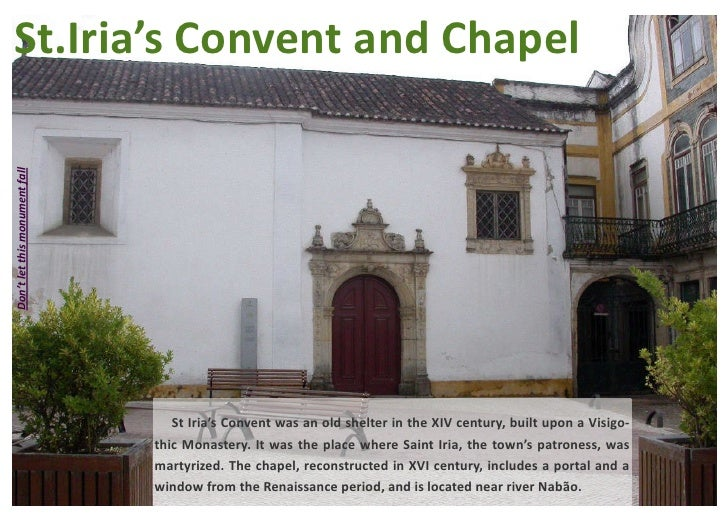 St.Iria's Convent and ChapelDon't let this monument fall                                  St Iria's Convent was an old she...