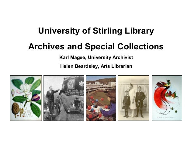 University of Stirling LibraryArchives and Special Collections       Karl Magee, University Archivist       Helen Beardsle...