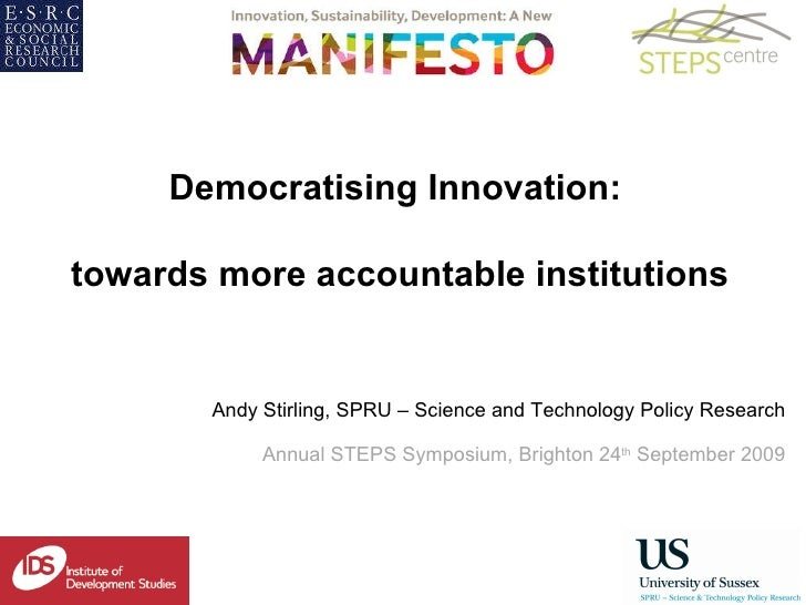 Andy Stirling, SPRU – Science and Technology Policy Research Annual STEPS Symposium, Brighton 24 th  September 2009 Democr...