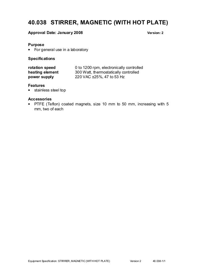 40.038 STIRRER, MAGNETIC (WITH HOT PLATE) Approval Date: January 2008 Version: 2 Purpose • For general use in a laboratory...