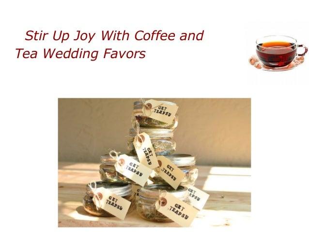 Stir Up Joy With Coffee andTea Wedding Favors