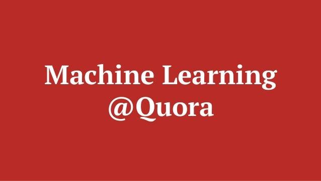 Machine Learning @Quora