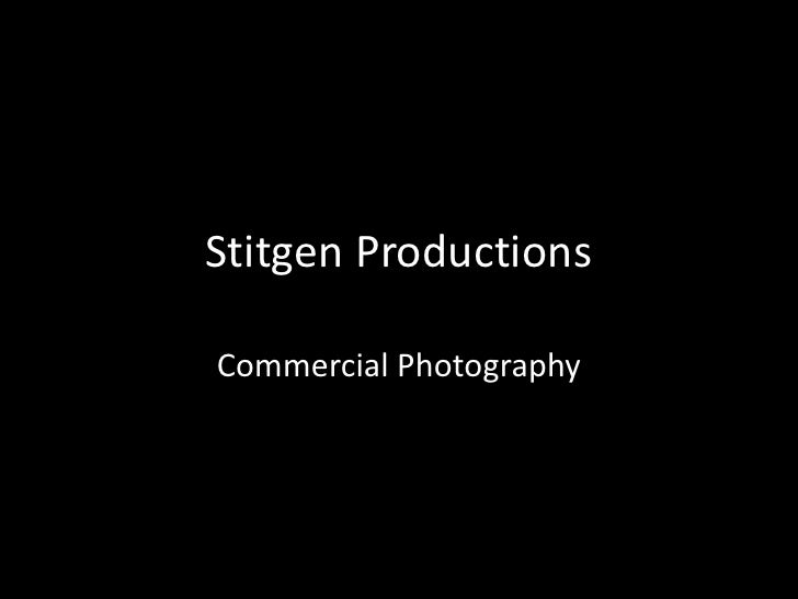 Stitgen Productions  Commercial Photography