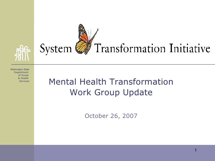 Washington State Department  of Social  & Health  Services Mental Health Transformation Work Group Update October 26, 2007