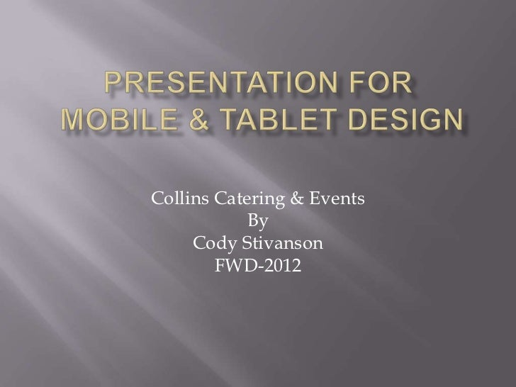 Collins Catering & Events            By     Cody Stivanson        FWD-2012